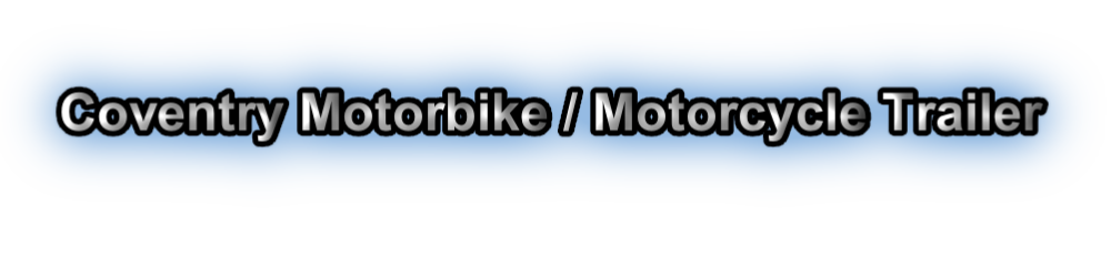 Coventry Motorbike Trailer Hire